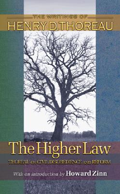 The Higher Law By Thoreau, Henry David/ Glick, Wendell (EDT)/ Zinn, Howard (INT)
